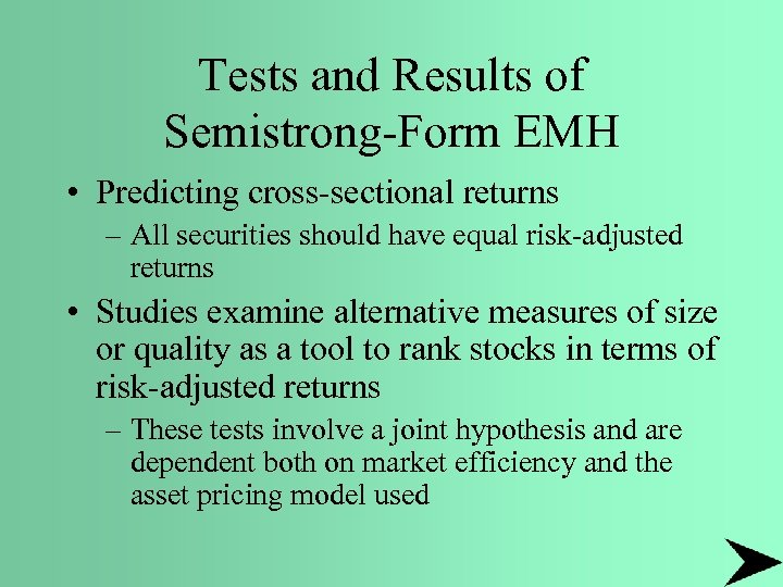 Tests and Results of Semistrong-Form EMH • Predicting cross-sectional returns – All securities should