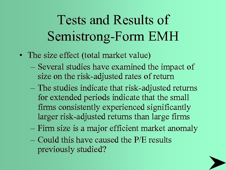Tests and Results of Semistrong-Form EMH • The size effect (total market value) –