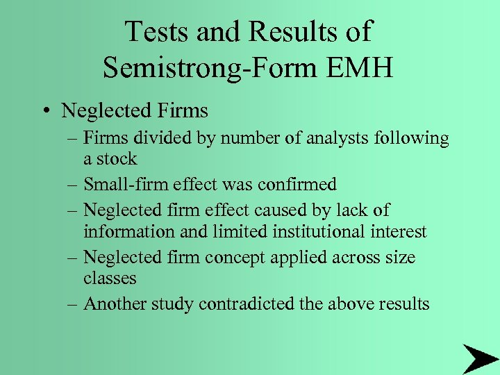 Tests and Results of Semistrong-Form EMH • Neglected Firms – Firms divided by number