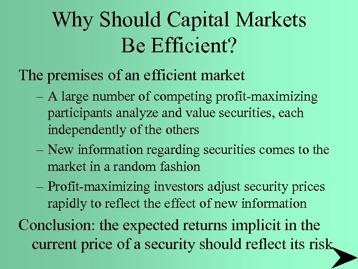 Why Should Capital Markets Be Efficient? The premises of an efficient market – A