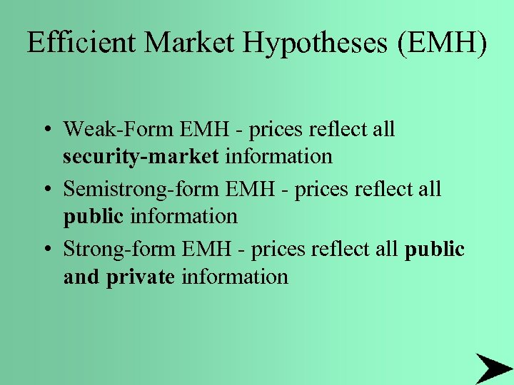 Efficient Market Hypotheses (EMH) • Weak-Form EMH - prices reflect all security-market information •