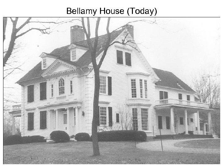 Bellamy House (Today)