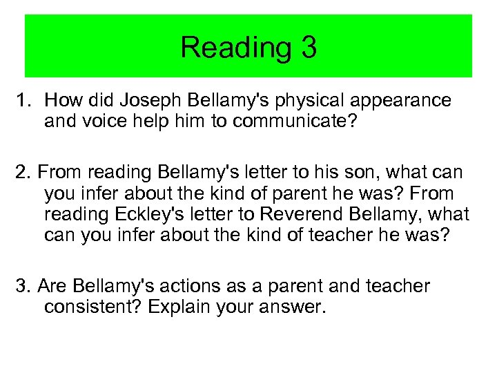 Reading 3 1. How did Joseph Bellamy's physical appearance and voice help him to