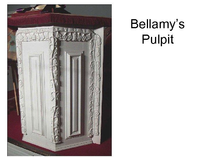 Bellamy's Pulpit