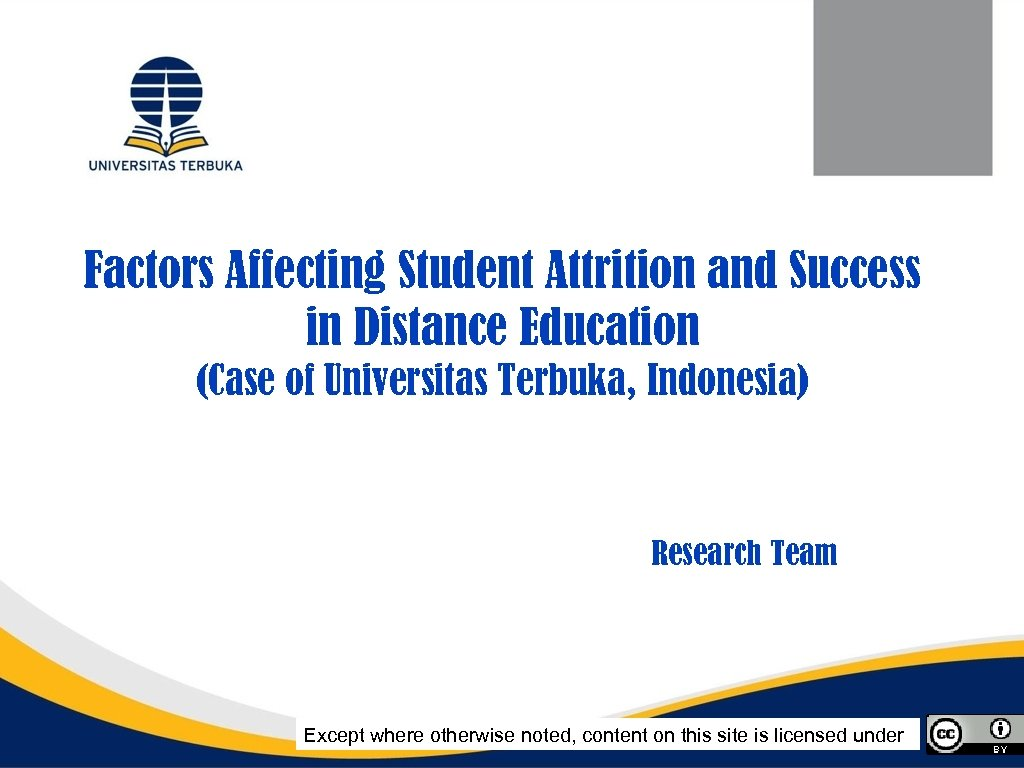 Factors Affecting Student Attrition and Success in Distance Education (Case of Universitas Terbuka, Indonesia)