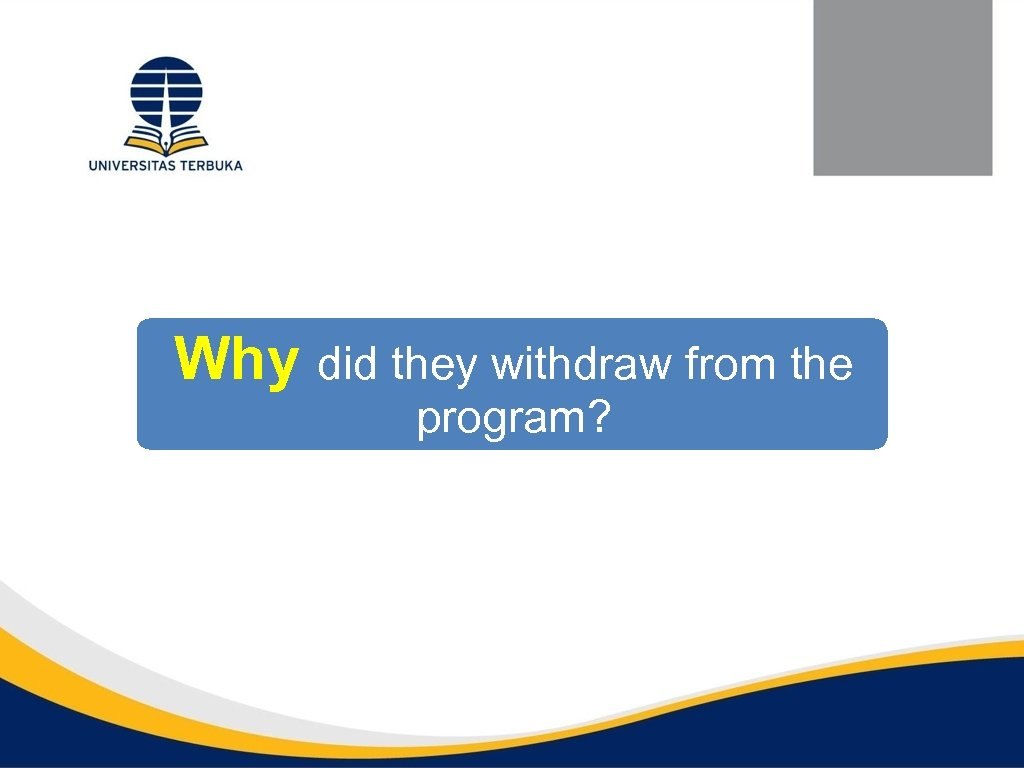 Why did they withdraw from the program?