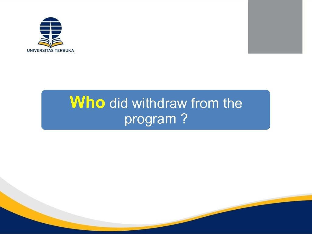 Who did withdraw from the program ?