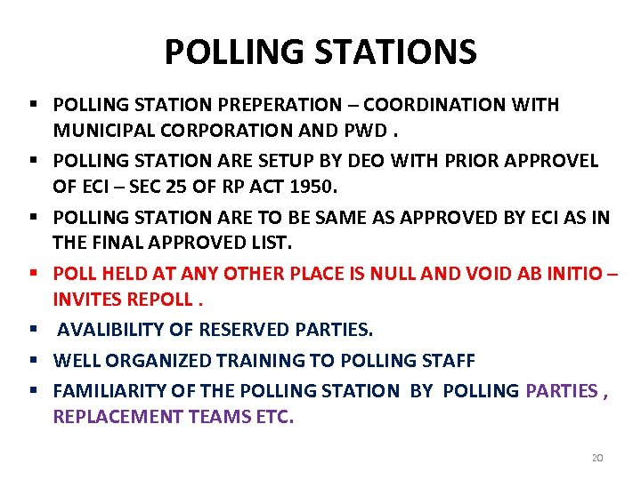 POLLING STATIONS § POLLING STATION PREPERATION – COORDINATION WITH MUNICIPAL CORPORATION AND PWD. §