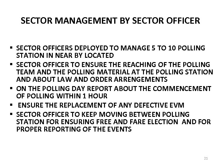 SECTOR MANAGEMENT BY SECTOR OFFICER § SECTOR OFFICERS DEPLOYED TO MANAGE 5 TO 10