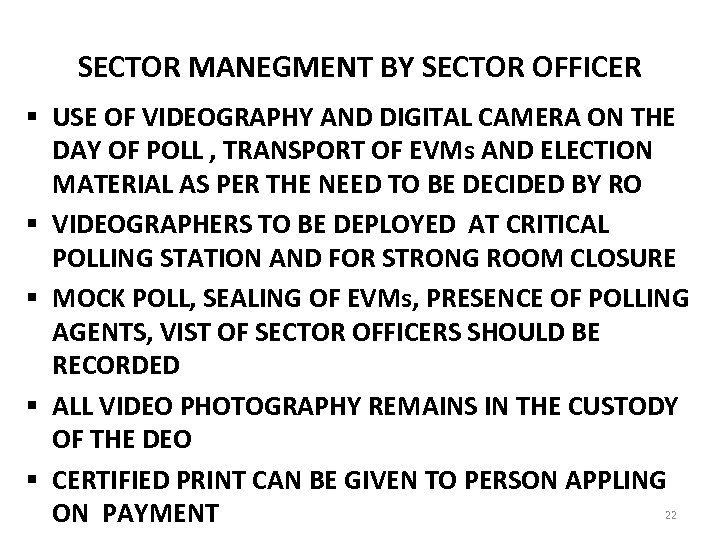 SECTOR MANEGMENT BY SECTOR OFFICER § USE OF VIDEOGRAPHY AND DIGITAL CAMERA ON THE