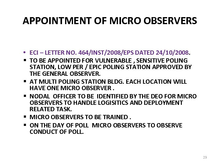 APPOINTMENT OF MICRO OBSERVERS • ECI – LETTER NO. 464/INST/2008/EPS DATED 24/10/2008. § TO