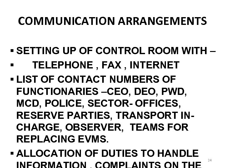 COMMUNICATION ARRANGEMENTS § SETTING UP OF CONTROL ROOM WITH – § TELEPHONE , FAX