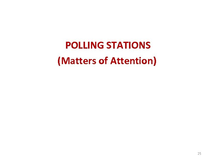 POLLING STATIONS (Matters of Attention) 25
