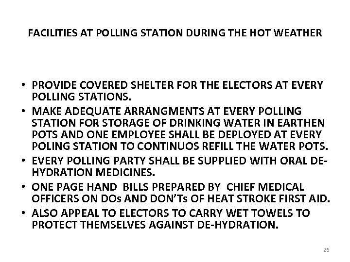 FACILITIES AT POLLING STATION DURING THE HOT WEATHER • PROVIDE COVERED SHELTER FOR THE