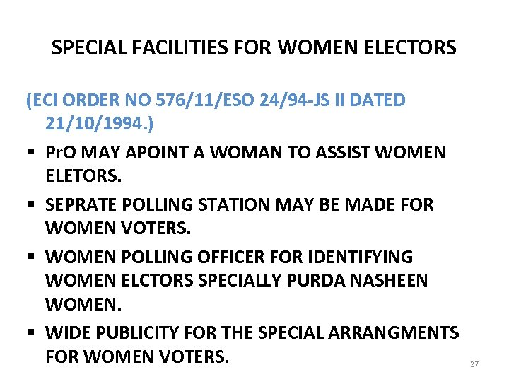 SPECIAL FACILITIES FOR WOMEN ELECTORS (ECI ORDER NO 576/11/ESO 24/94 -JS II DATED 21/10/1994.