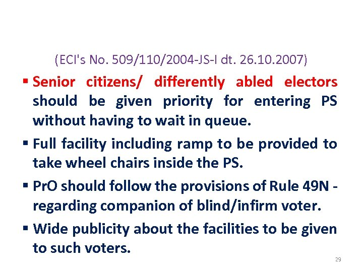 FACILITIES FOR THE PHYSICALLY CHALLENGED ELECTORS (ECI's No. 509/110/2004 -JS-I dt. 26. 10. 2007)