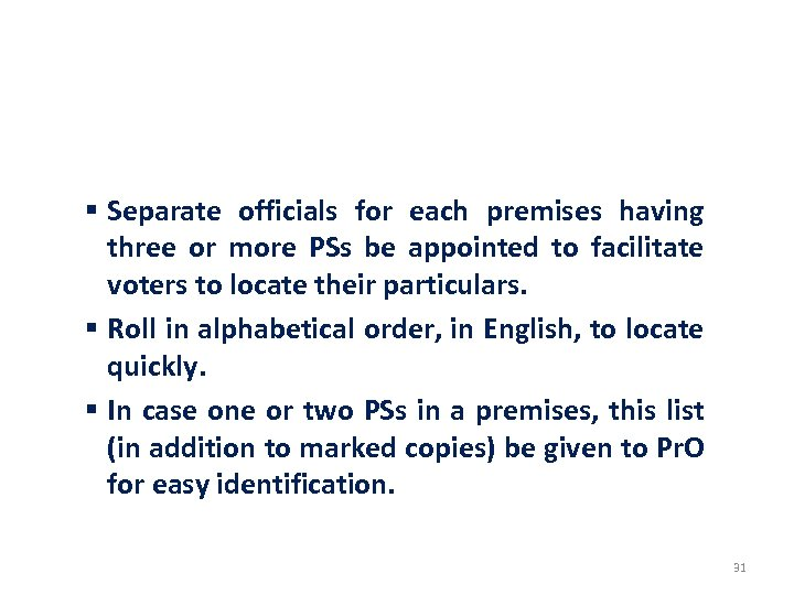 VOTER ASSISTANCE BOOTH § Separate officials for each premises having three or more PSs