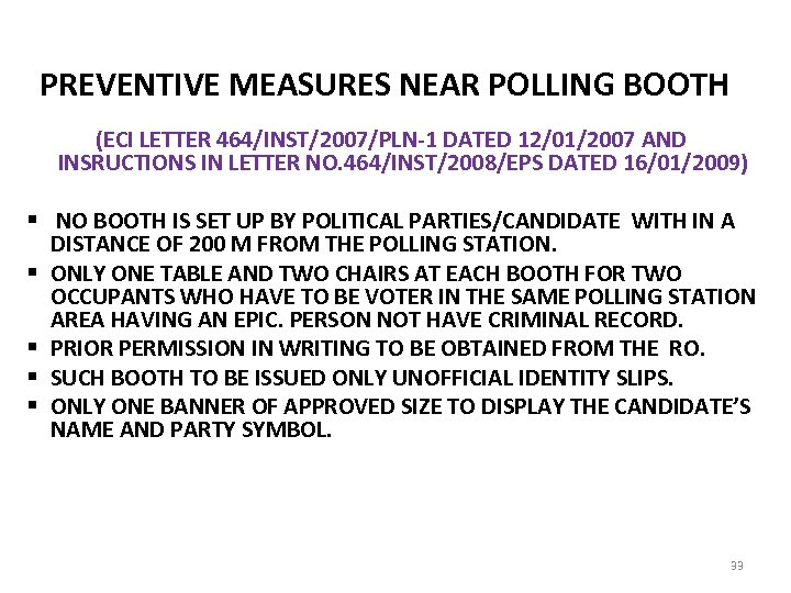 PREVENTIVE MEASURES NEAR POLLING BOOTH (ECI LETTER 464/INST/2007/PLN-1 DATED 12/01/2007 AND INSRUCTIONS IN LETTER