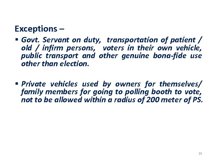 Exceptions – § Govt. Servant on duty, transportation of patient / old / infirm