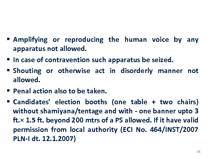 PROHIBITION OF LOUDSPEAKERS, MEGA PHONES ETC AND DISORDERLY CONDUCT - WITHIN 100 MTRS OF