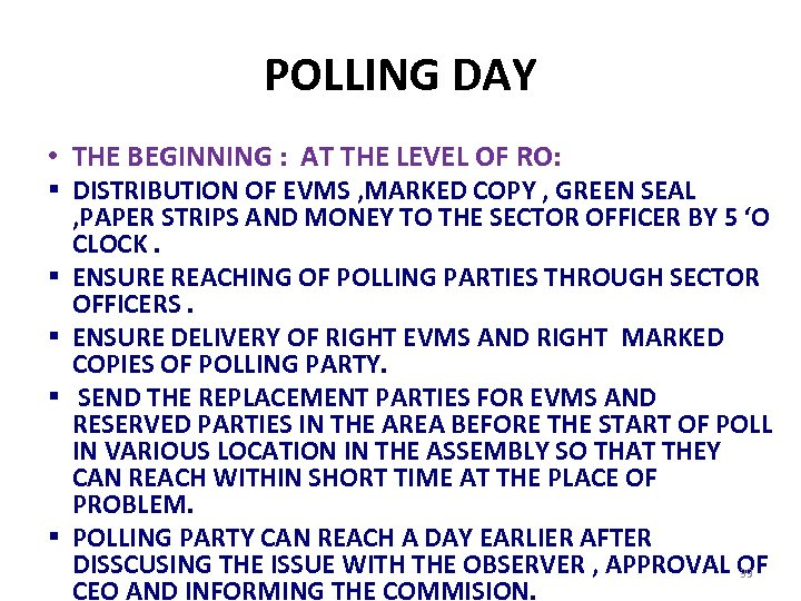 POLLING DAY • THE BEGINNING : AT THE LEVEL OF RO: § DISTRIBUTION OF