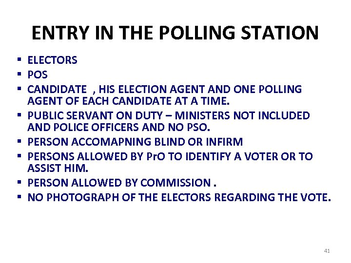 ENTRY IN THE POLLING STATION § ELECTORS § POS § CANDIDATE , HIS ELECTION