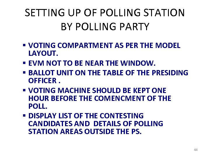 SETTING UP OF POLLING STATION BY POLLING PARTY § VOTING COMPARTMENT AS PER THE