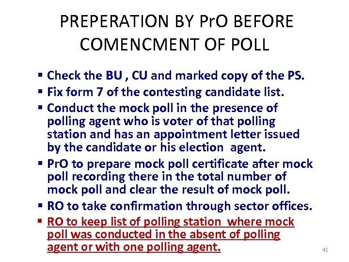 PREPERATION BY Pr. O BEFORE COMENCMENT OF POLL § Check the BU , CU