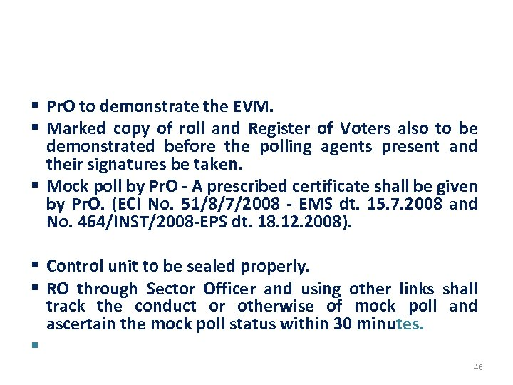 BEFORE COMMENCEMENT OF POLL § Pr. O to demonstrate the EVM. § Marked copy