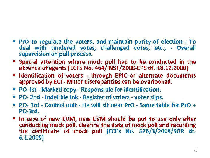DURING POLL PROCESS § Pr. O to regulate the voters, and maintain purity of