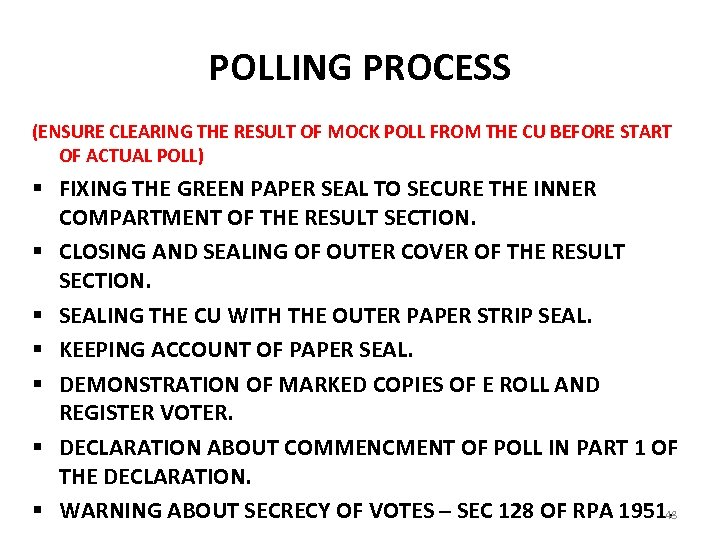 POLLING PROCESS (ENSURE CLEARING THE RESULT OF MOCK POLL FROM THE CU BEFORE START