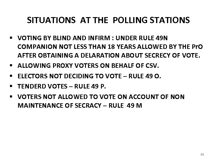 SITUATIONS AT THE POLLING STATIONS § VOTING BY BLIND AND INFIRM : UNDER RULE