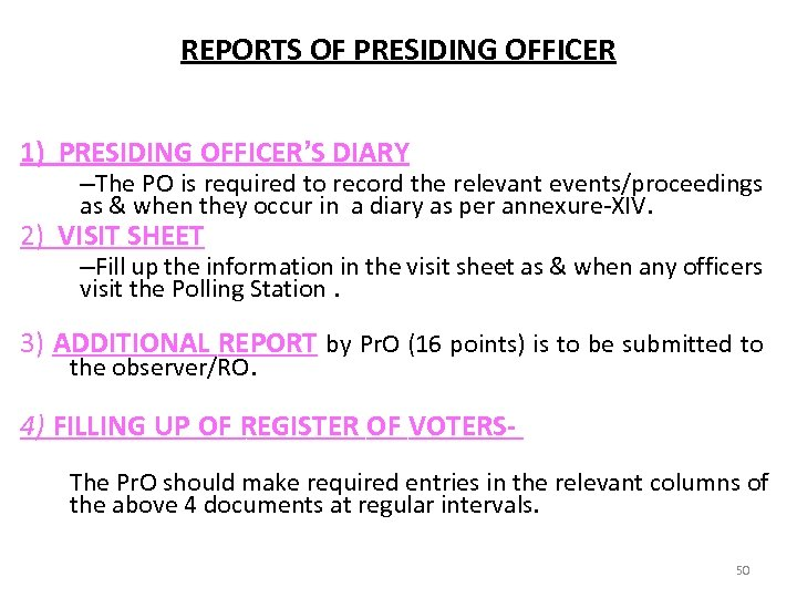 REPORTS OF PRESIDING OFFICER 1) PRESIDING OFFICER'S DIARY –The PO is required to record