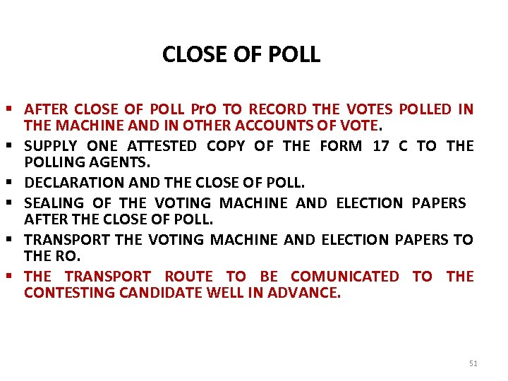 CLOSE OF POLL § AFTER CLOSE OF POLL Pr. O TO RECORD THE VOTES