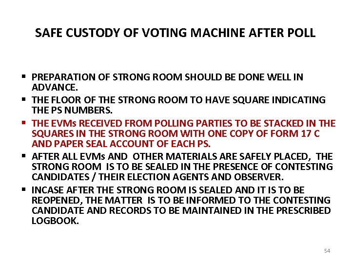 SAFE CUSTODY OF VOTING MACHINE AFTER POLL § PREPARATION OF STRONG ROOM SHOULD BE