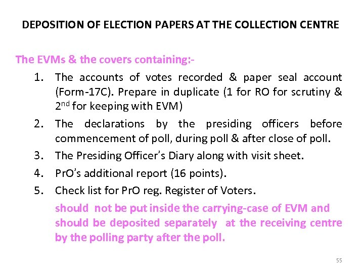DEPOSITION OF THE ELECTION PAPERS AT THE DEPOSITION OF ELECTION PAPERS AT THE COLLECTION
