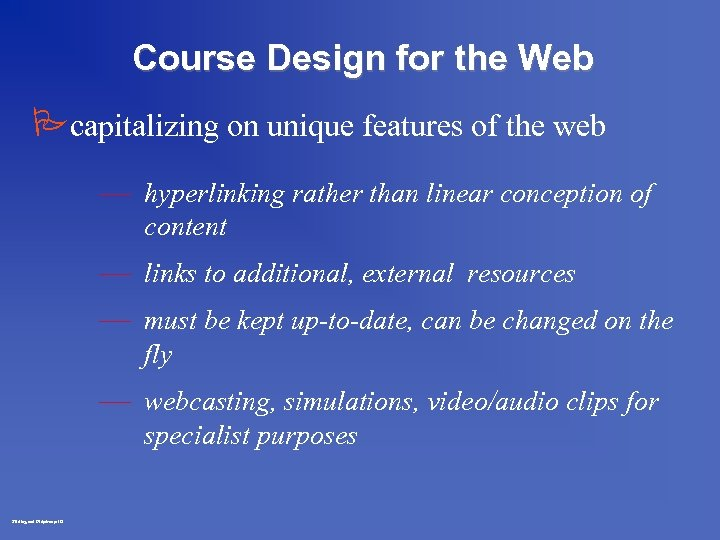 Course Design for the Web Pcapitalizing on unique features of the web — hyperlinking