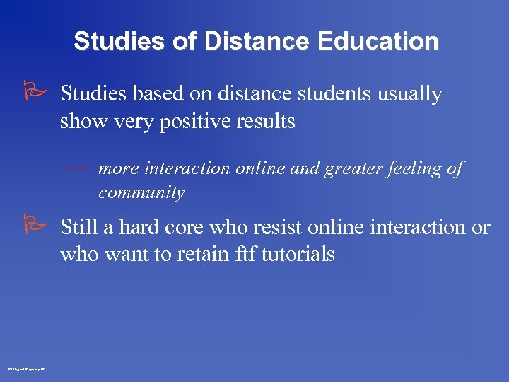 Studies of Distance Education P Studies based on distance students usually show very positive