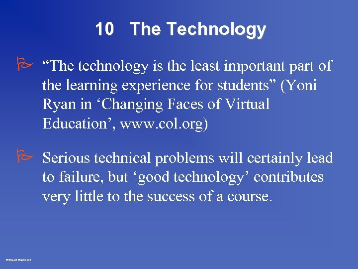 """10 The Technology P """"The technology is the least important part of the learning"""