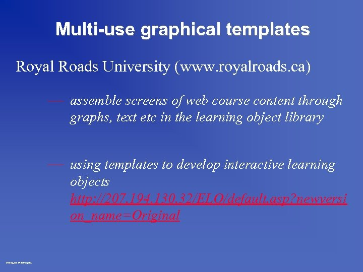 Multi-use graphical templates Royal Roads University (www. royalroads. ca) — assemble screens of web