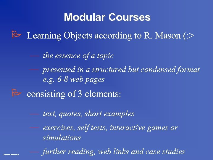 Modular Courses P Learning Objects according to R. Mason (: > — the essence