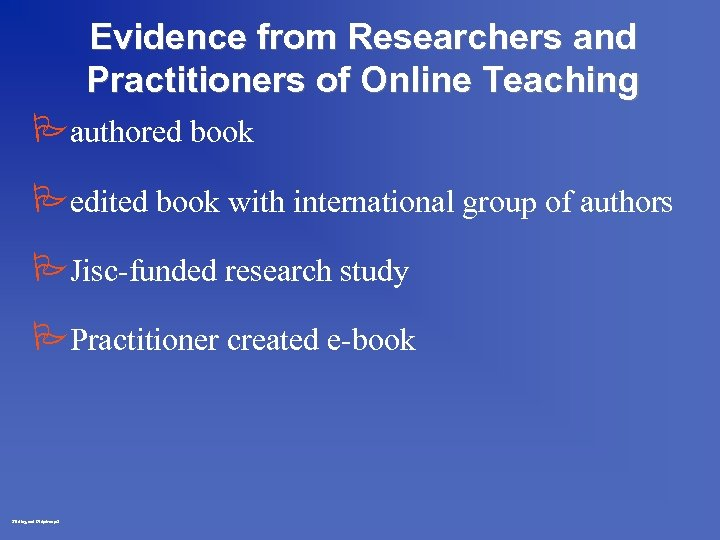 Evidence from Researchers and Practitioners of Online Teaching Pauthored book Pedited book with international