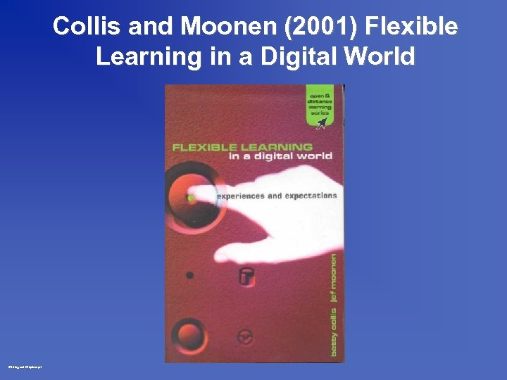 Collis and Moonen (2001) Flexible Learning in a Digital World Stirling oct 97 dp/rm