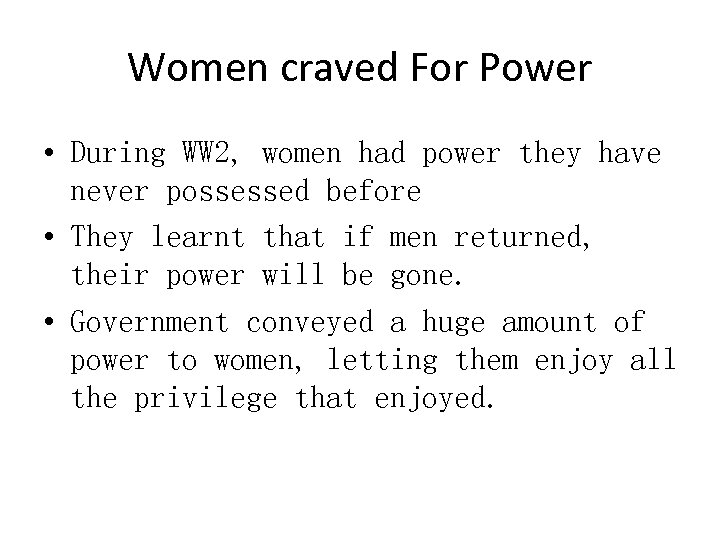 Women craved For Power • During WW 2, women had power they have never