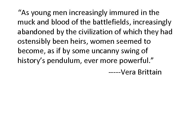 """""""As young men increasingly immured in the muck and blood of the battlefields, increasingly"""
