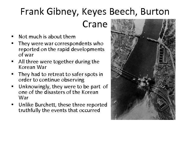 Frank Gibney, Keyes Beech, Burton Crane • Not much is about them • They