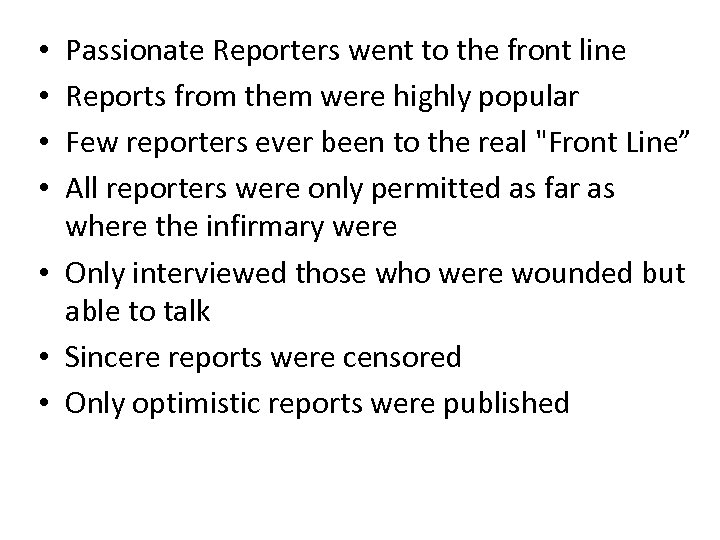 Passionate Reporters went to the front line Reports from them were highly popular Few