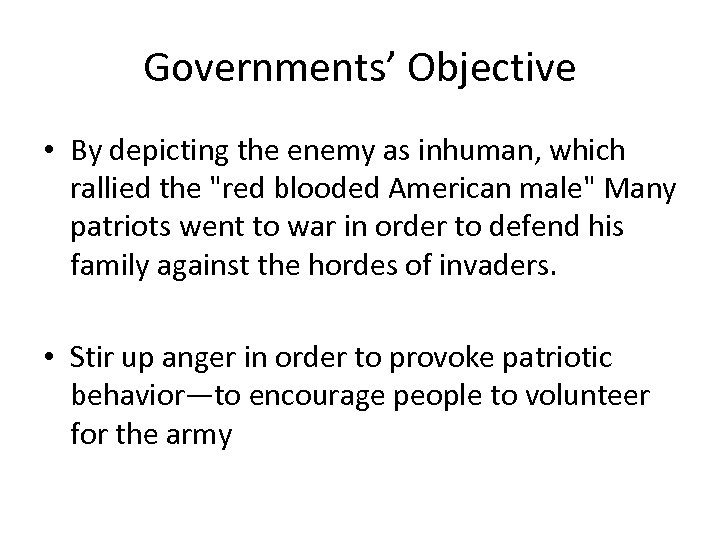 Governments' Objective • By depicting the enemy as inhuman, which rallied the