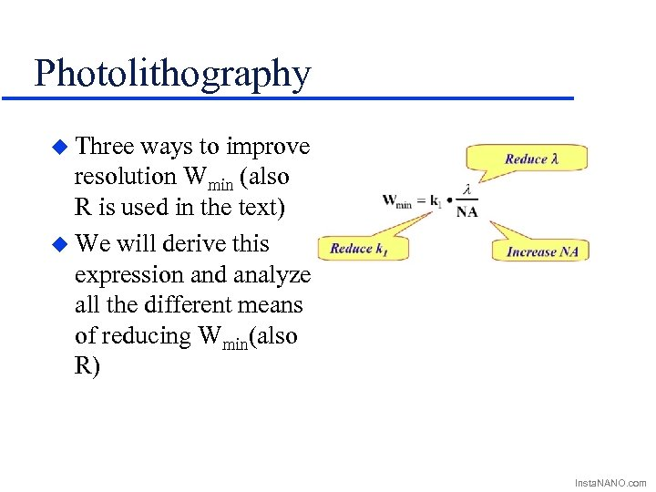 Photolithography u Three ways to improve resolution Wmin (also R is used in the