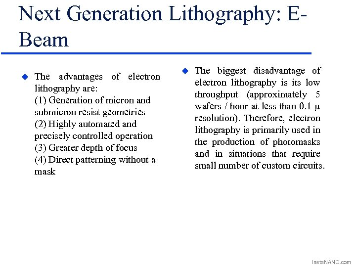 Next Generation Lithography: EBeam u The advantages of electron lithography are: (1) Generation of